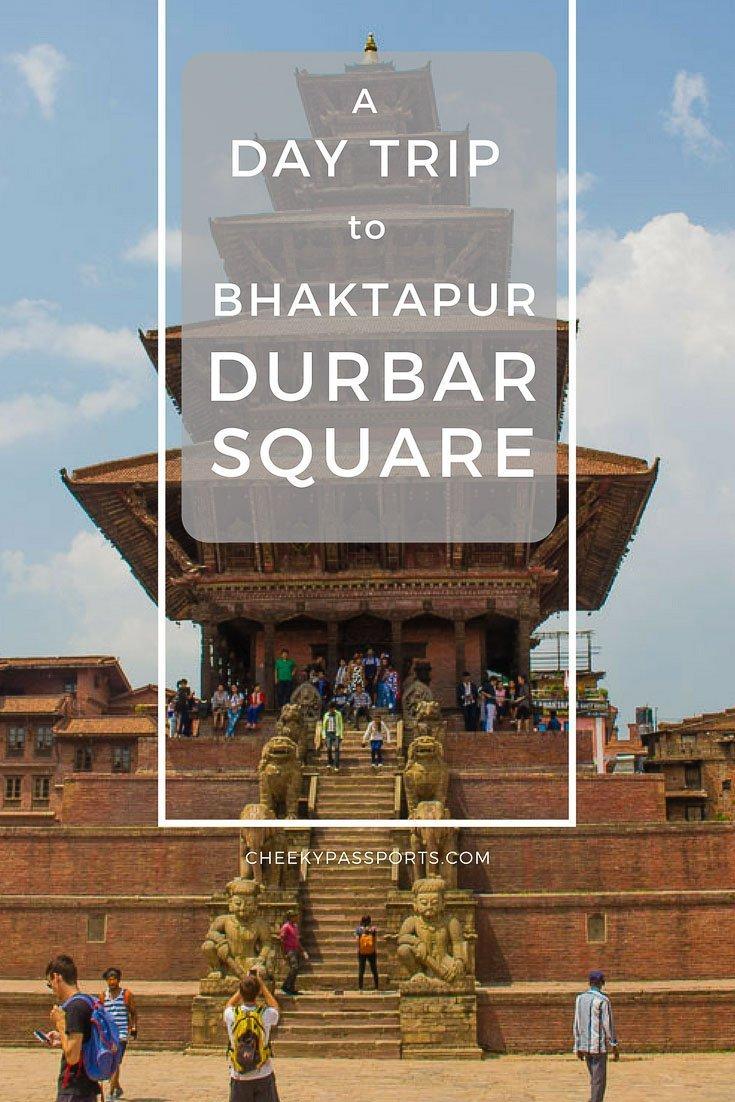 A Day trip to Bhaktapur Durbar Square Nepal - A Cheekypassports Special