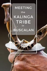 Meeting the Kalinga Tribe in Buscalan - A Cheekypassports Special
