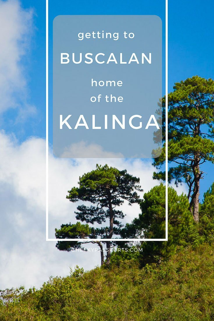 Getting to Buscalan, Home of the Kalinga - Cheekypasports Special