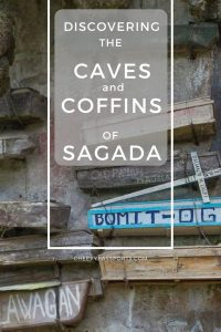 Sagada was our next stop after having explored the rice terraces of Banaue and Batad.  Indeed it was a good decision, the little mountain town did not disappoint. Here's our guide to discovering the caves and coffins of Sagada.