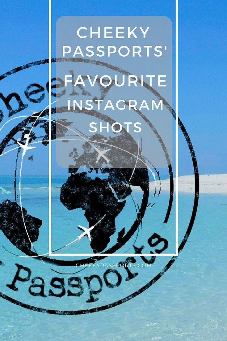 Cheeky Passports' Favourite Instagram Shots - A collection of Shots taken through our travels.