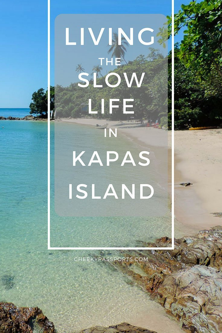 Living the slow life in Kapas island, Pulau Kapas - A Cheeky Passports Special