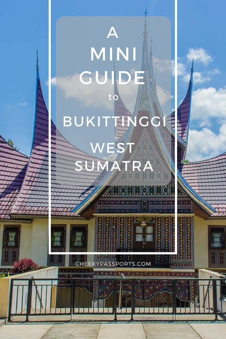 A Mini Guide to Bukittinggi West Sumatra