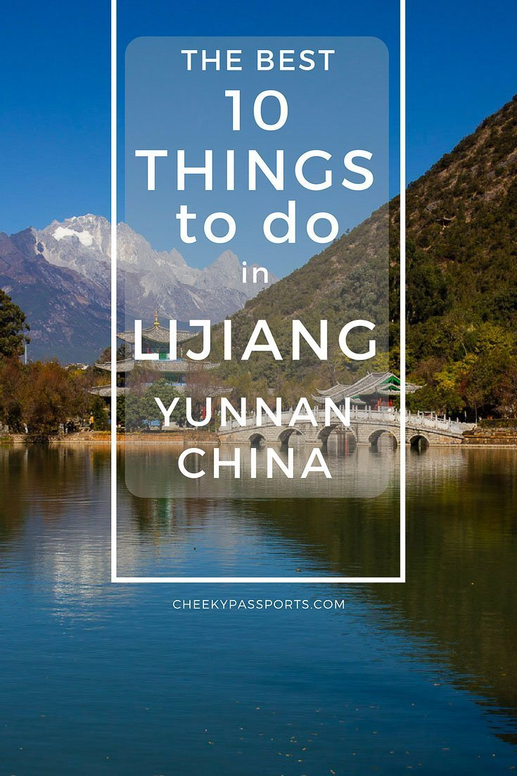 10 things to do in Lijiang, Yunnan, China. Lijiang attractions are plentiful and the town should be on your Yunnan itinerary when traveling around China! Discover the best things to do in Lijiang! #china #travel #lijiang #yunnan