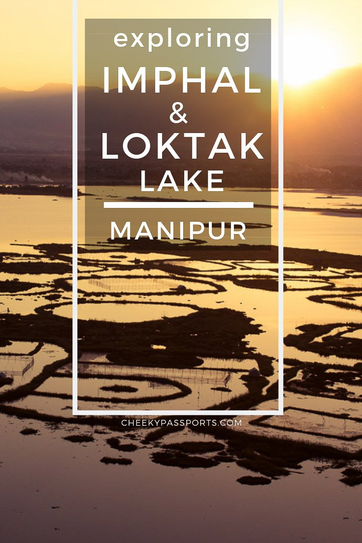 Loktak Lake, Manipur is the state's most #beautiful #attraction, but #Imphal is worth a visit too. Here's a #guide to exploring Imphal and #Loktak #Lake, #Manipur. #cheekypassports #travelcouple #travel #travelawesome #india #awesomeindia #incredibleindia