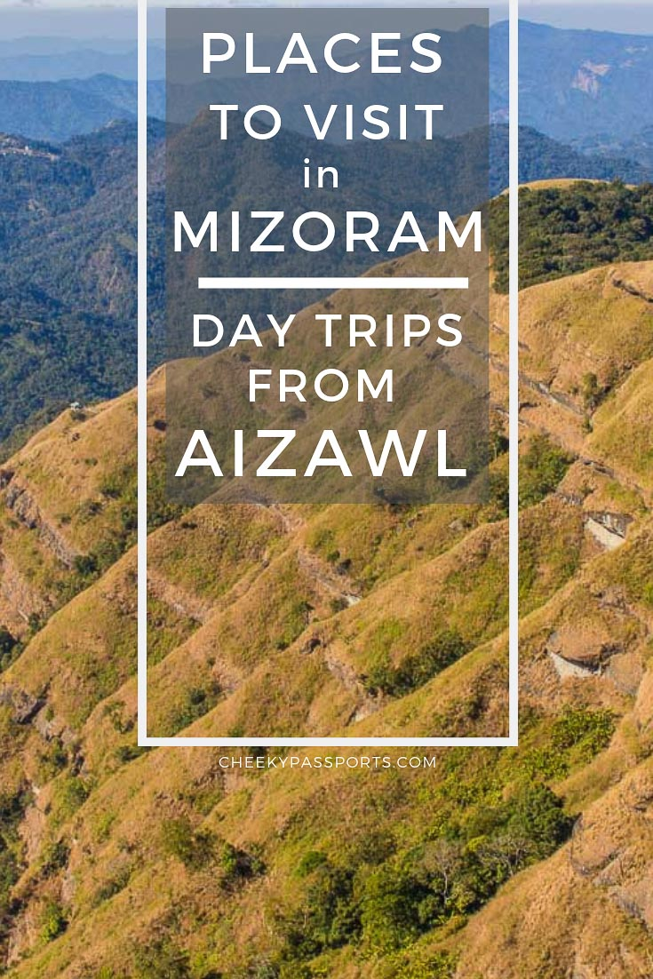 Mizoram is an off-beat #destination in #India where #tourists are still scarse. Here's a list of #places to visit in #Mizoram including #daytrips from #Aizawl. #incredibleindia #travelstoke #offbeattravel #remoteplaces #beautifulplaces